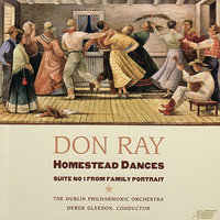 Homestead Dances — The Dublin Philharmonic Orchestra, Derek Gleeson
