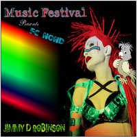 Music Festival — Jimmy D Robinson Presents Fc Nond