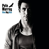 Blue Sky Blue — Pete Murray