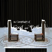 Conspiracy of Good and Evil — Naught