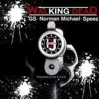Walking Dead (feat. GS, Norman Michael & Speez) — GS, Speez, Norman Michael, IDJ