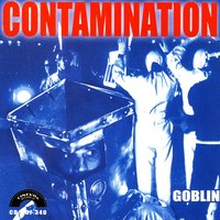 Contamination — Goblin