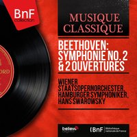 Beethoven: Symphonie No. 2 & 2 Ouvertures — Людвиг ван Бетховен, Wiener Staatsopernorchester, Hamburger Symphoniker, Hans Swarowsky