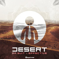 Desert — Mr. Suit, Effective
