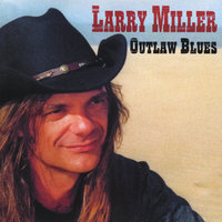 Outlaw Blues — Larry Miller