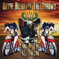 King of the Fuzz Guitar — Davie Allan and the Arrows