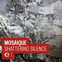 Shattering Silence — Mosaique