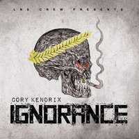 Ignorance — Cory Kendrix