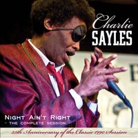 Night Ain't Right Complete Session — Charlie Sayles