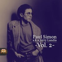 Paul Simon A.K.A. Jerry Landis, Vol. 2 — Paul Simon