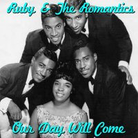 Our Day Will Come — Ruby & The Romantics