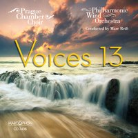Voices 13 — Marc Reift, Philharmonic Wind Orchestra, Prague Chamber Choir, Prague Chamber Choir Philharmonic Wind Orchestra Marc Reift