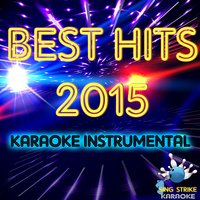 Best Hits 2015 Vol. 1 Karaoke Instrumental (incl. Bailando, Dangerous,  Chandelier, Uptown Funk and more) — Sing Strike Karaoke