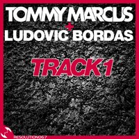 Track 1 — Tommy Marcus, Ludovic Bordas