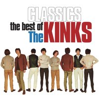 Classics (The Best of The Kinks) — The Kinks