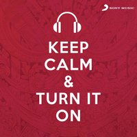 Keep Calm & Turn It On — сборник