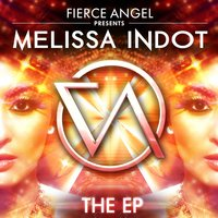 Fierce Angel Presents Melissa Indot -EP — Melissa Indot
