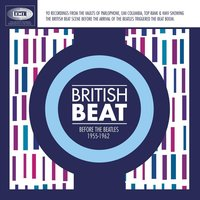 British Beat Before The Beatles 1955-1962 — сборник
