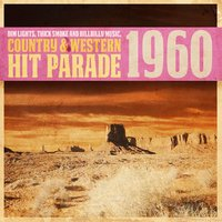Dim Lights, Thick Smoke and Hillbilly Music, Country & Western Hit Parade 1960 — сборник