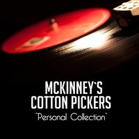 Personal Collection — McKinney's Cotton Pickers