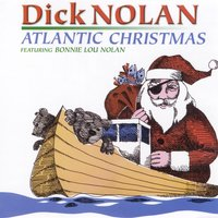 Atlantic Christmas — Dick Nolan, Bonnie Lou Nolan, Irving Berlin