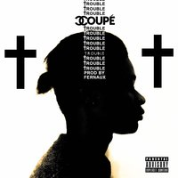 Trouble — Coupe