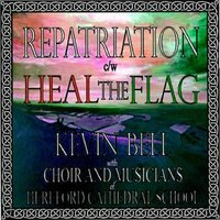 Repatriation / Heal The Flag  — Kevin Bell