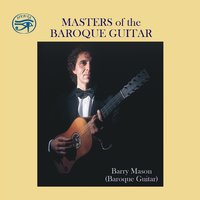 Masters of the Baroque Guitar — Robert de Visée, Gaspar Sanz, Barry Mason, Francesco Corbetta, Domenico Pellegrini, Carlo Calvi