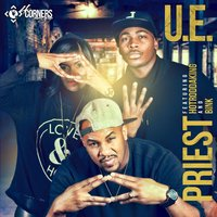 U.E. (feat. Hotroddaking & Bink) — Priest