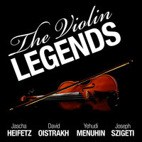 The Violin Legends: Heifetz, Oistrakh, Menuhin and Szigeti — Yehudi Menuhin
