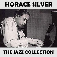 The Jazz Collection — Horace Silver