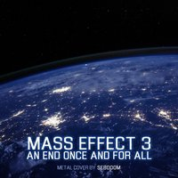 "An End Once and for All (From ""Mass Effect 3"") — Sebdoom"
