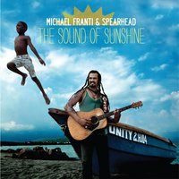 The Sound of Sunshine — Michael Franti & Spearhead