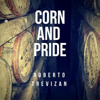 Corn and Pride — Roberto Trevizan