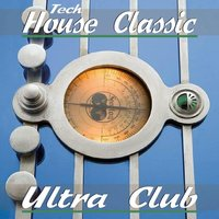 Ultrac Club Tech House Classics — сборник