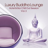 Luxury Buddha Lounge, Vol. 3 — сборник