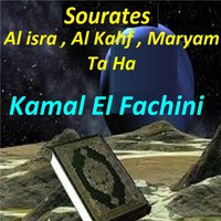Sourates Al Isra, Al Kahf, Maryam, Ta Ha — Kamal El Fachini