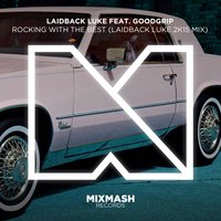 Rocking With the Best [feat. Goodgrip] — Laidback Luke, Goodgrip