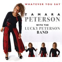 Whatever You Say — Tamara Peterson With The Lucky Peterson Band