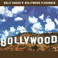 Bollywood Flashback — Bally Sagoo