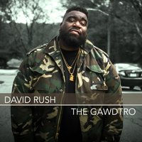 The Gawdtro — David Rush