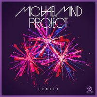Ignite — Michael Mind Project