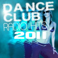 Dance Club Radio Hits 2011 — сборник