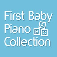 First Baby Piano Collection — Piano Music, Quiet Moments, First Baby Classical Collection, First Baby Classical Collection|Piano Music|Quiet Moments