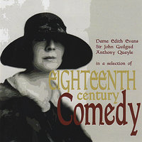 Eighteenth Century Comedy — Dame Edith Evans, Anthony Quayle, Sir John Guilgud