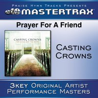 Prayer For A Friend — Casting Crowns