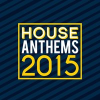 House Anthems 2015 — House Anthems