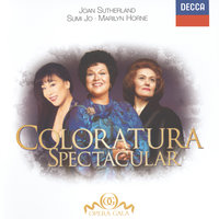 Coloratura Spectacular — Sumi Jo, Dame Joan Sutherland, Marilyn Horne