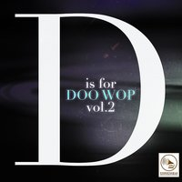 D Is for Doo Wop, Vol. 2 — сборник