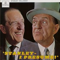 Stanley - I Presume! — Stanley Holloway